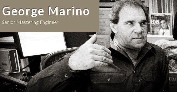 George Marino R.I.P. June 4, 2012