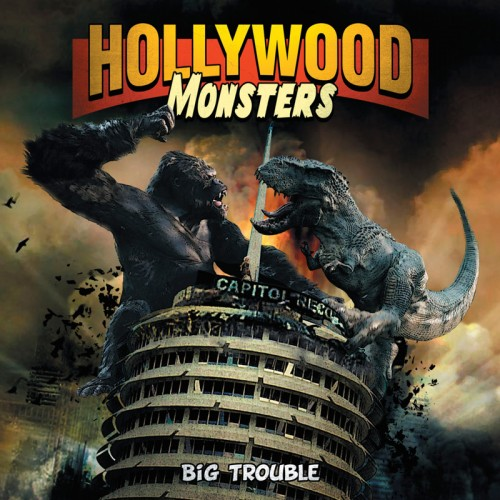 Hollywood Monsters - Big Trouble; image courtesy of Mausoleum Records